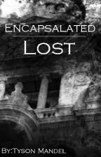 Encapsulated: Lost by KeepersOfTheSand