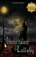 Immortalem Lullaby ☾  by luccymarujo