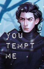 You Tempt Me ( Kylo Ren x Reader ) by therealsl1mshady