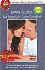 Isla Sanctuario (Love Paradise) COMPLETED by dawn-igloria