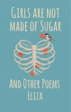 Girls are not made of Sugar (And Other Poems) by Kaniahlies