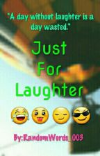 Just For Laughter  by RandomWords_003