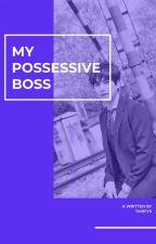 My Possesif Boss by tmrfys