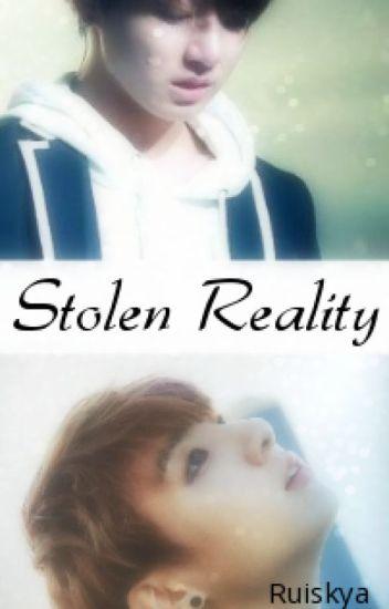 Stolen Reality ✓