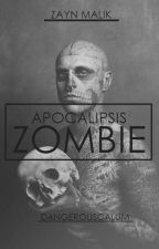 Apocalipsis Zombie (Zayn Malik). by dangerouscalum