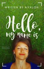 Hello My Name Is... by xitscalledlife