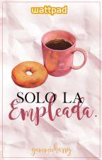 {EDITANDO} Solo La Empleada | h.s | Terminada. by gummieharry