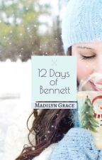 12 Days of Bennett by MadilWalla