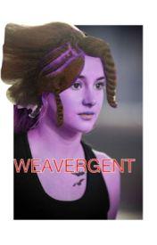 Weavergent by HogwartsUnicorn