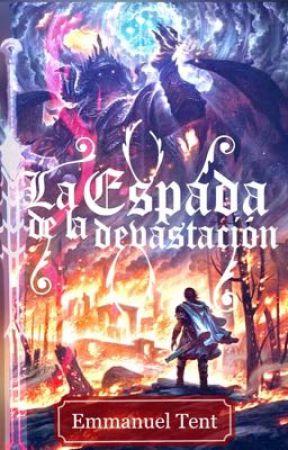 La Espada de la devastación by EmmanuelTent