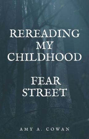 Rereading My Childhood - Fear Street by aacowan