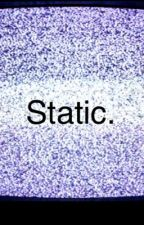 Static. by FelixtheToon