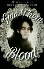 Give Them Blood - Frerard by kriptoMikey1998