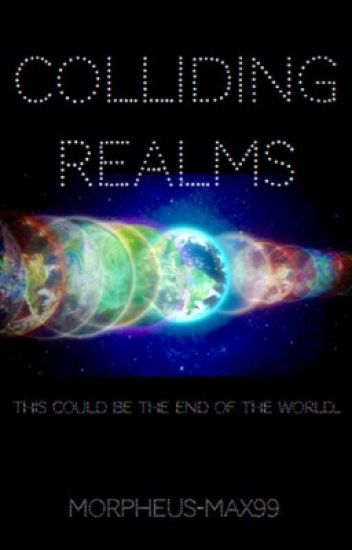 Colliding Realms