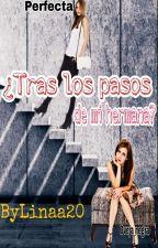 Tras los pasos de mi hermana by Linaa20