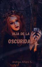 Hija de la oscuridad by AndreaGrey12