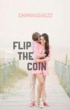 Flip The Coin by emmahughezz