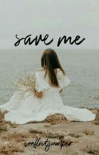Save Me by conflictjumper