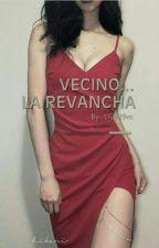 Vecino...La Revancha by livy29m