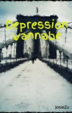 Depression wannabe by anniehall992