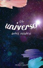 Un universo entre nosotros by MySoulIsYours