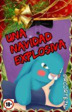 Una Navidad ExPlOsIvA by RCORTEZN