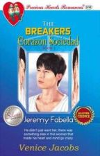 [Completed] The Breakers Corazon Sociedad Series Batch 1 Book 1: Jeremy Fabella by VeniceJacobs1