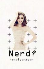 Nerd? by herbiyonayon