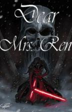 Dear Mrs. Ren (Kylo Ren x Reader) by Katjaface