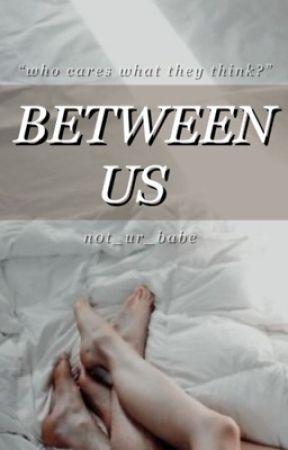 Between Us  by bookworm0312