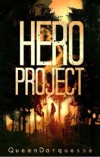 The Hero Project  by QueenDarquesse