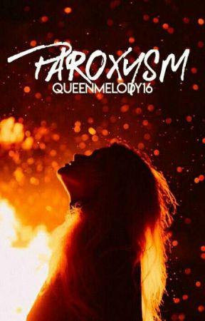 Paroxysm  ✓ by QueenMelody16