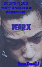 Dear X//An XxxTentacion Fanfic by IamDoniJ