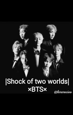 Shock of two worlds ×BTS× (cancelada) by lararocioo