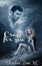 Klaroline ►Crazy For You ✔️ (1) by Klaroline_Love_KC
