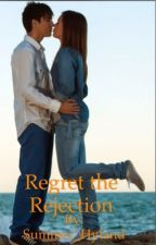Regret the Rejection by Summer_Hyland