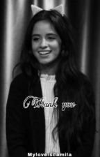 Thank You [Camila/you]  by myloveiscamila
