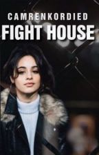 Fight House Camila/You by camrenkordied