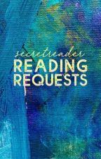 Reading Requests | #secretreader  by SecretreaderCrew