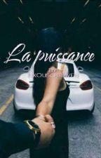 La Puissance by Narjissschrijft