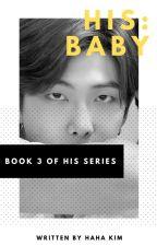 HIS: Baby (Namjoon) | {Book 3} ✔️ by Hahakim