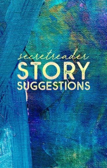 Story Suggestions | #secretreader