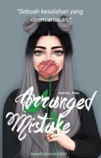 Arranged Mistake by teenfictionaddict_