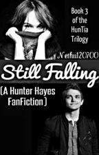Still Falling (A Hunter Hayes Fanfiction, Book 3 in the HunTia Trilogy) by Nethii120700