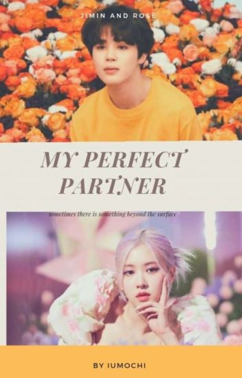 MY PERFECT PARTNER | • BTS Jimin & BLACKPINK Rosé • |