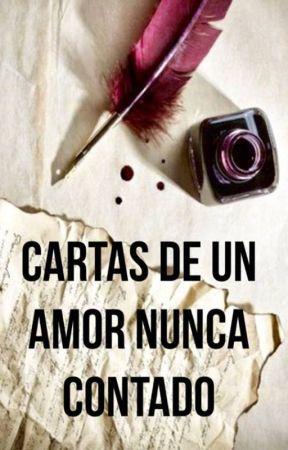 Cartas de un amor nunca contado by Enamoradamisteriosa
