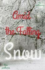 Amid the Falling Snow - ls (spanish translation) by Avellanna
