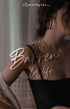 His Barren Wife  by tearlessheart