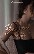 His Barren Wife  by VintagePain