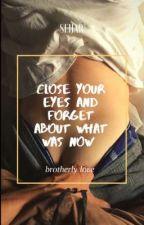 - Закрой глаза и забудь о том, что сейчас было. by Alexis_Chertiru